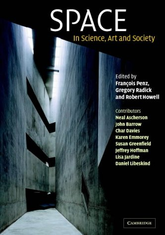 Greg Radick, Space: In Science, Art and Society, coedited with François Penz and Robert Howell. Based on the Darwin College Lectures, Winter/Spring 2001. Cambridge: Cambridge University Press. Front Cover